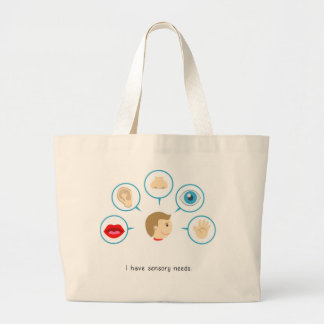 I have sensory needs - Tote