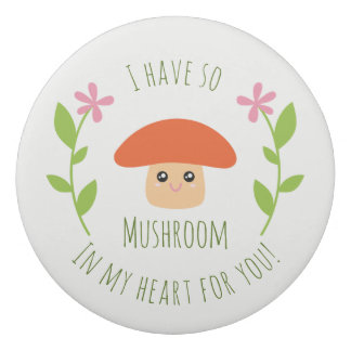 I Have So Mushroom In My Heart For You Pun Humor Eraser
