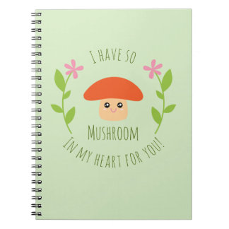I Have So Mushroom In My Heart For You Pun Humor Notebooks