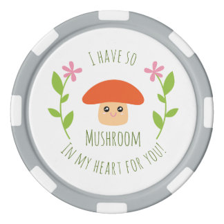 I Have So Mushroom In My Heart For You Pun Humor Poker Chips