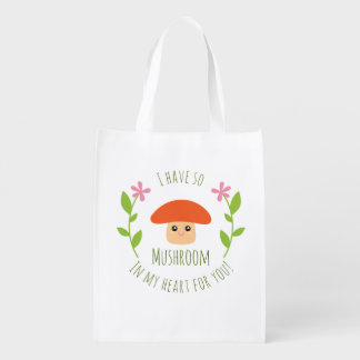I Have So Mushroom In My Heart For You Pun Humor Reusable Grocery Bag