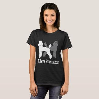I Have Standards Poodle T-Shirt
