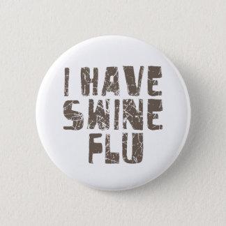 i have swine flu 2 inch round button