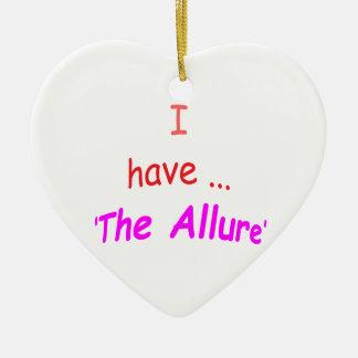 I Have the Allure Ceramic Heart Ornament