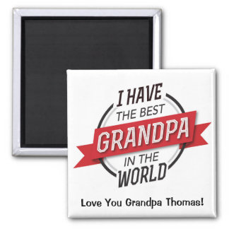 I have the best Grandpa in the world magnet