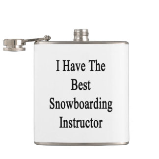 I Have The Best Snowboarding Instructor Hip Flask