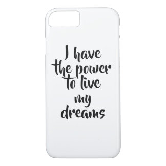 I have the power to live my dreams iPhone 8/7 case