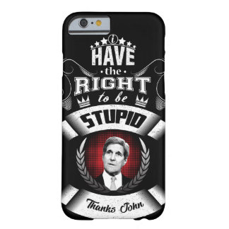 """""""I have the right to be stupid"""" Barely There iPhone 6 Case"""