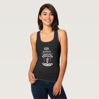 """I have the right to be stupid"" Tank Top"