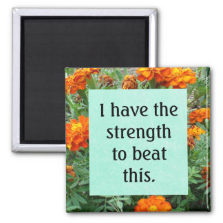 I Have the Strength to Beat This, affirmation Square Magnet