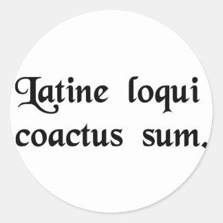 I have this compulsion to speak Latin. Round Sticker
