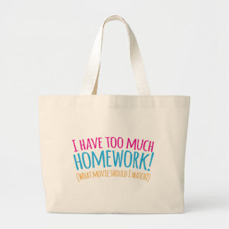 I have too much Homework! (What movie should I Large Tote Bag