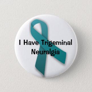 I Have Trigeminal Neuralgia 2 Inch Round Button