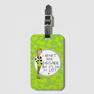 I haven't been EVERYWHERE but it's on my List! Bag Tag