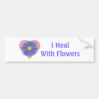 I Heal with Flowers Bumper Sticker