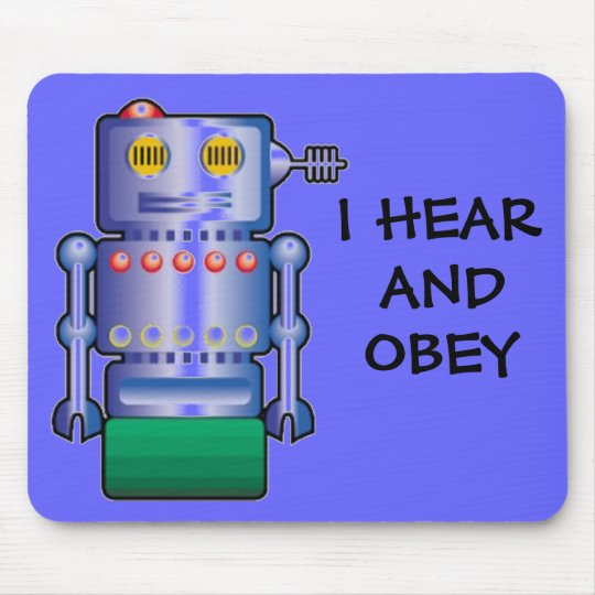 I HEAR AND OBEY MOUSE PAD
