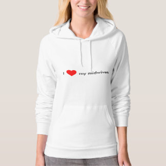 I hear my midwives hoodie