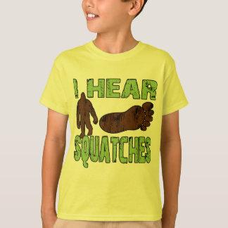 I Hear Squatches T-Shirt