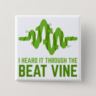 I Heard It Through The Beat Vine 2 Inch Square Button