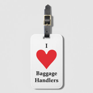 I Heart Baggage Handlers Luggage Tag