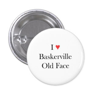 I heart Baskerville Old Face 1 Inch Round Button