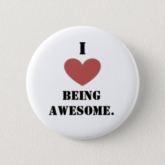 I heart being awesome. 2 inch round button