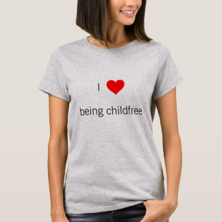 I heart being childfree shirt