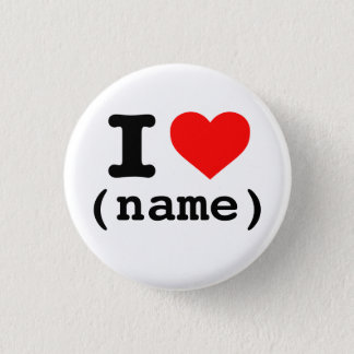 """""""I HEART"""" (customizable name) 1 Inch Round Button"""