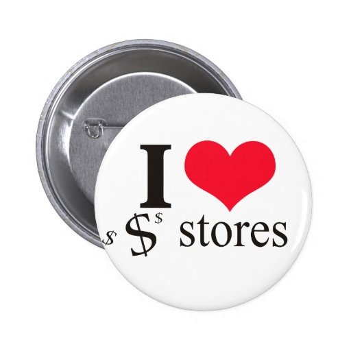 I HEART DOLLAR STORES PINBACK BUTTONS