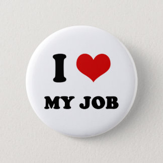 I Heart I Love My Job 2 Inch Round Button
