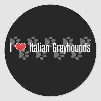 I (heart) Italian Greyhounds Round Sticker