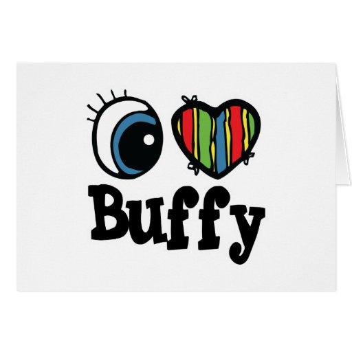 I Heart (Love) Buffy Greeting Card