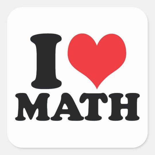 I Heart / love math Square Sticker