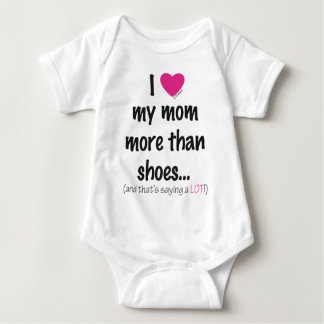 I Heart Love my Mom More than Shoes! Baby Bodysuit