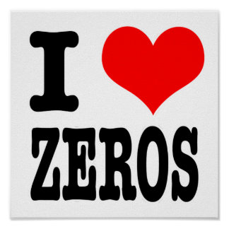 I HEART (LOVE) ZEROS POSTER