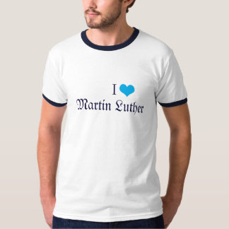 I HEART Martin Luther T Shirt