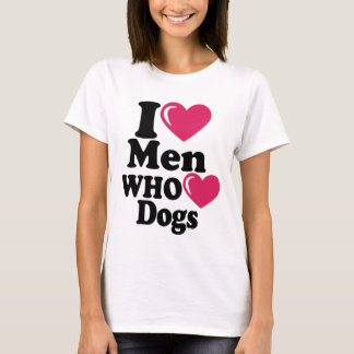 I Heart Men Who Heart Dogs Casual Apparel T-Shirt