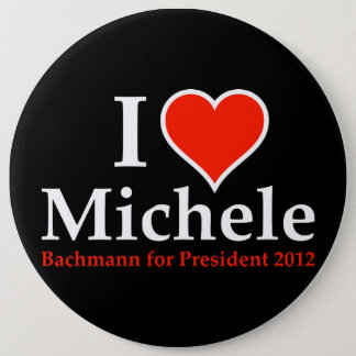 I Heart Michele Bachmann 6 Inch Round Button