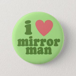 I Heart Mirror Man 2 Inch Round Button