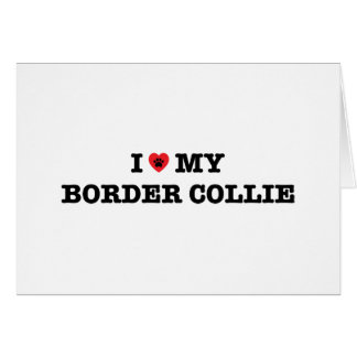 I Heart My Border Collie Card