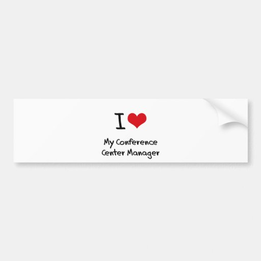 I heart My Conference Center Manager Bumper Sticker