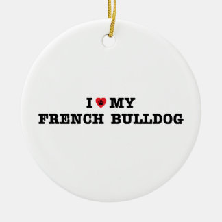 I Heart My French Bulldog Ceramic Ornament