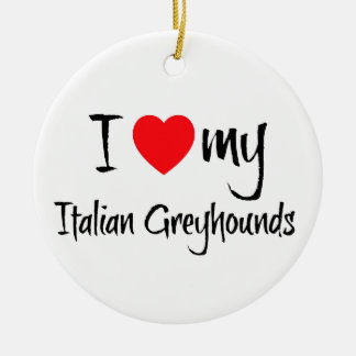I Heart My Italian Greyhound Dogs Ceramic Ornament