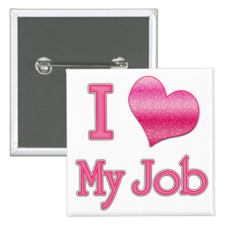 I Heart My Job 2 Inch Square Button
