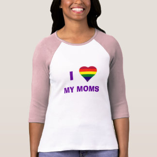 I Heart My Moms T-shirts