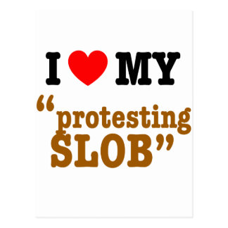 "I Heart My ""Protesting Slob"" Postcard"