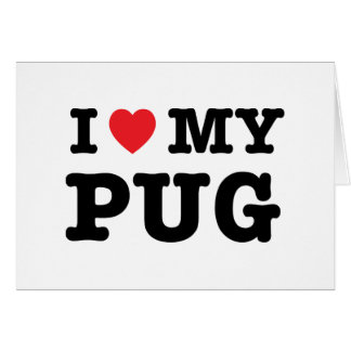 I Heart My Pug Greeting Card