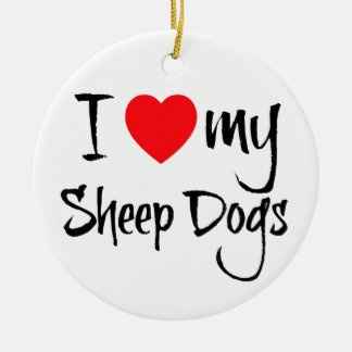 I Heart My Sheep Dogs Ceramic Ornament