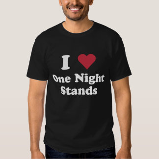 "i ""HEART"" ONE NIGHT STANDS Shirt"