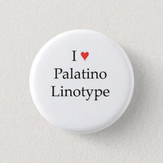 I heart Palatino Linotype 1 Inch Round Button